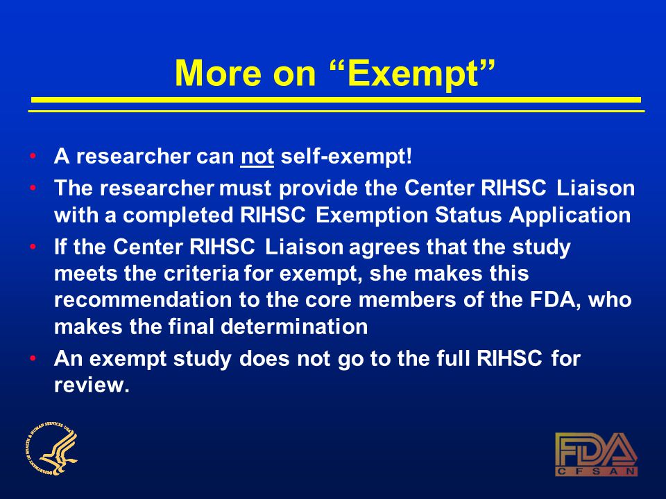 More on Exempt A researcher can not self-exempt.