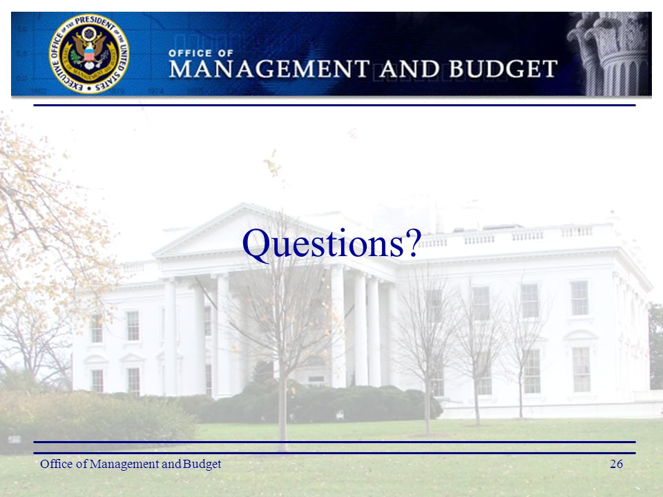 Office of Management and Budget26 Questions