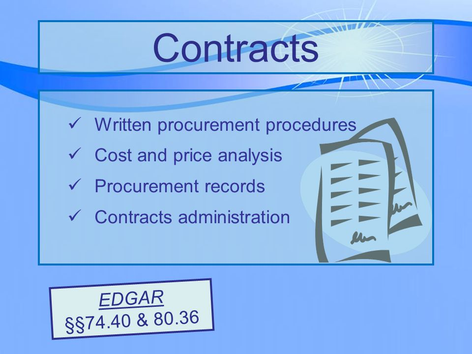 Written procurement procedures Cost and price analysis Procurement records Contracts administration Contracts EDGAR §§74.40 & 80.36