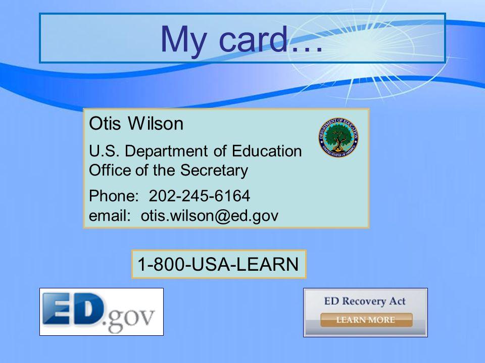 My card… 1-800-USA-LEARN Otis Wilson U.S.