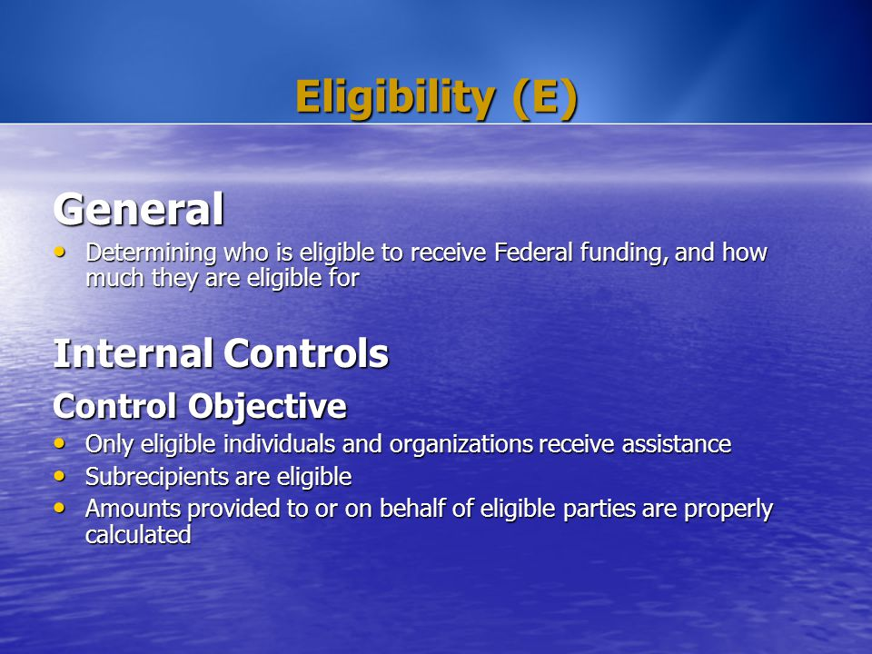 Eligibility (E) General Determining who is eligible to receive Federal funding, and how much they are eligible for Determining who is eligible to rece
