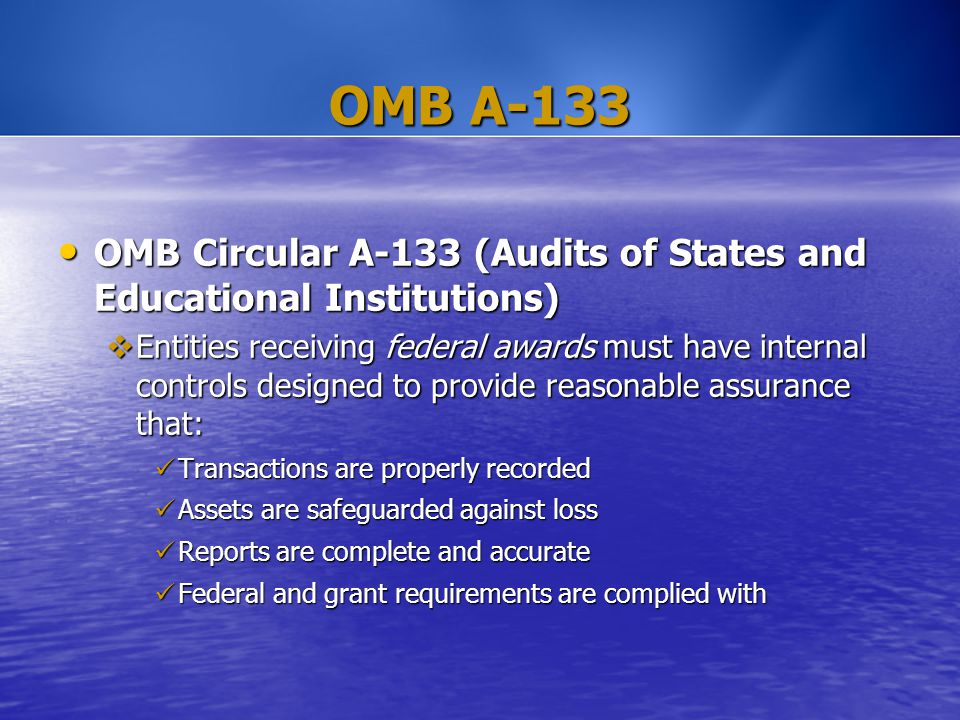 OMB A-133 OMB Circular A-133 (Audits of States and Educational Institutions) OMB Circular A-133 (Audits of States and Educational Institutions)  Enti