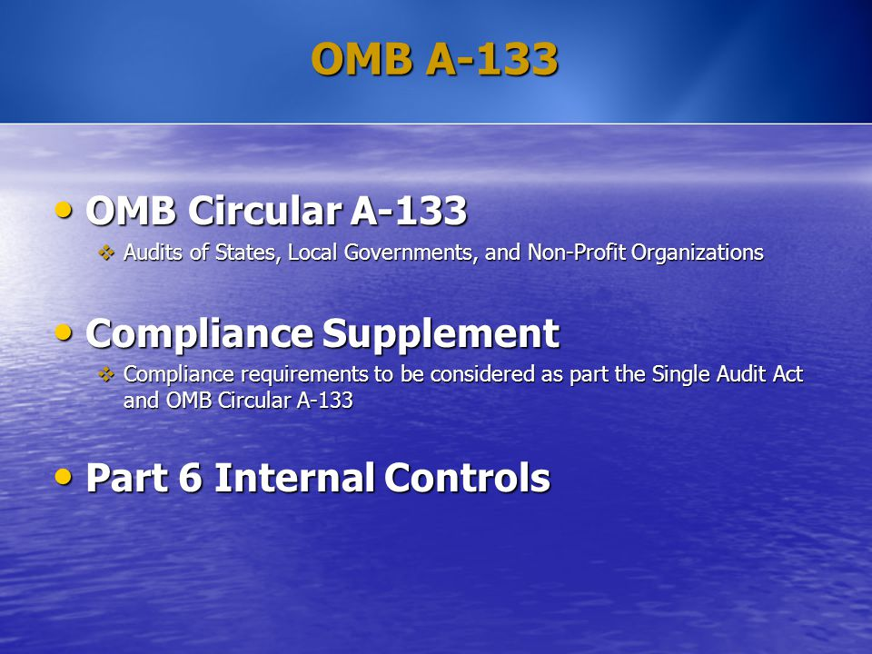 OMB A-133 OMB Circular A-133 OMB Circular A-133  Audits of States, Local Governments, and Non-Profit Organizations Compliance Supplement Compliance S