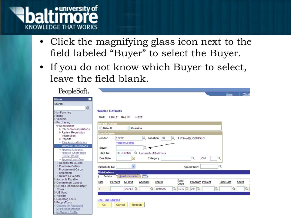 "Click the magnifying glass icon next to the field labeled ""Buyer"" to select the Buyer. If you do not know which Buyer to select, leave the field blank"