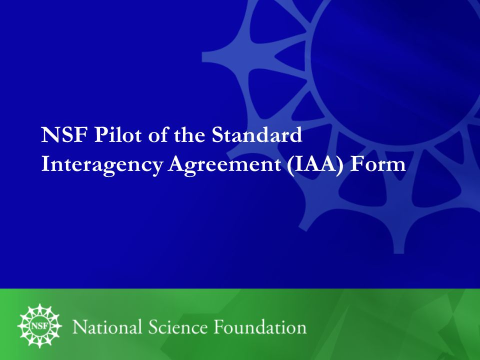 NSF Pilot of the Standard Interagency Agreement (IAA) Form