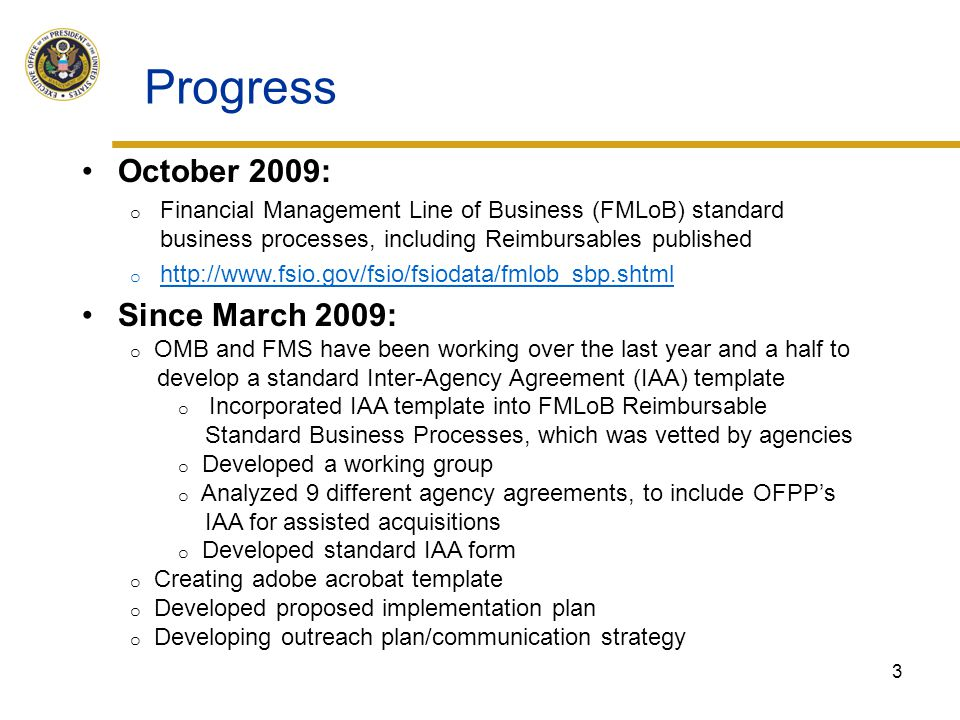 Progress Improved Performance on Key Indicators October 2009: o Financial Management Line of Business (FMLoB) standard business processes, including R