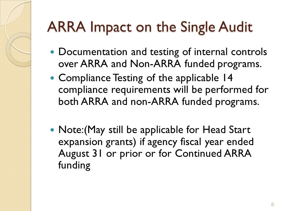 ARRA Impact on the Single Audit Documentation and testing of internal controls over ARRA and Non-ARRA funded programs. Compliance Testing of the appli