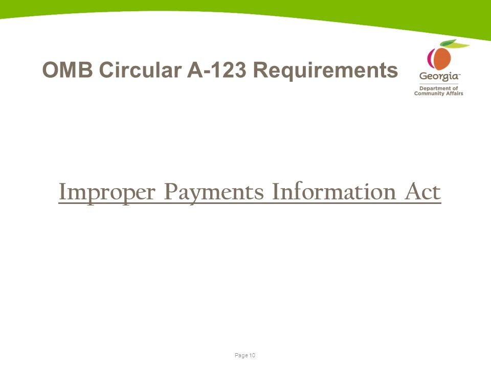 Page 10 OMB Circular A-123 Requirements Improper Payments Information Act