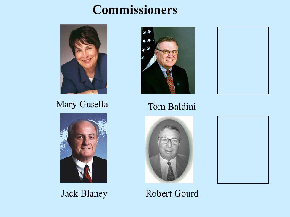 Mary Gusella Tom Baldini Jack BlaneyRobert Gourd Commissioners