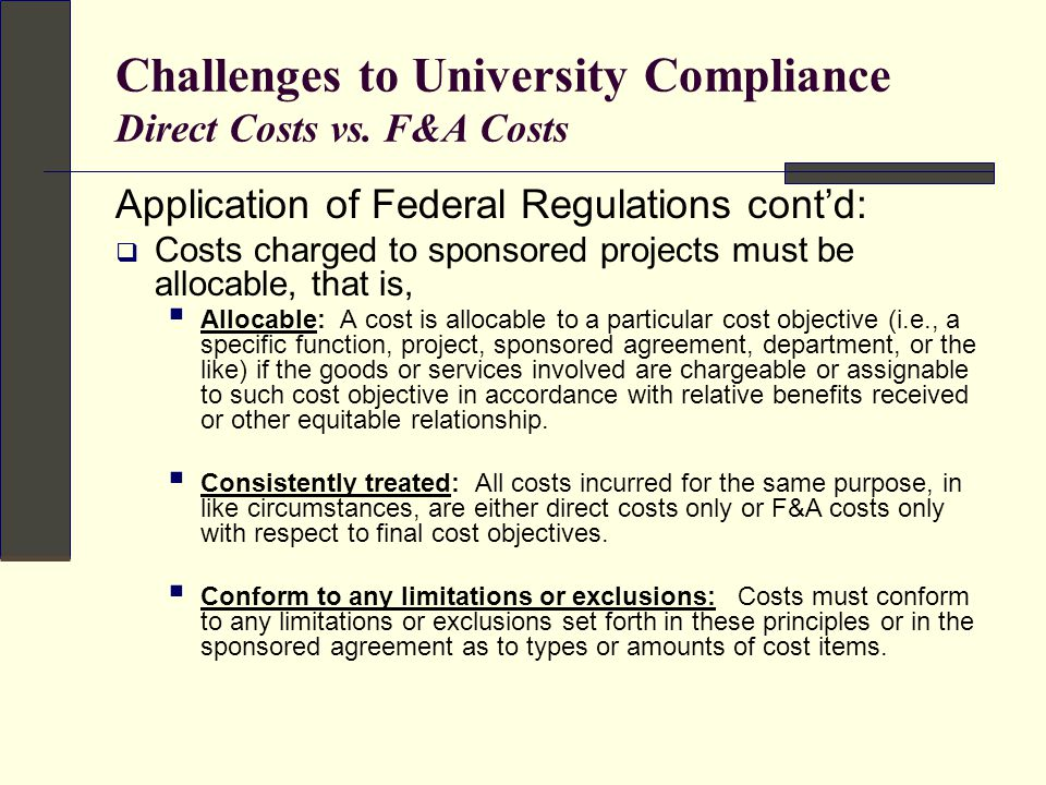 Challenges to University Compliance Direct Costs vs.