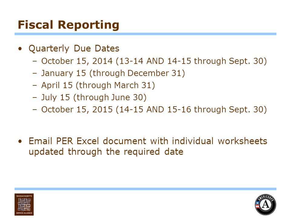 Fiscal Reporting Quarterly Due Dates –October 15, 2014 (13-14 AND 14-15 through Sept.