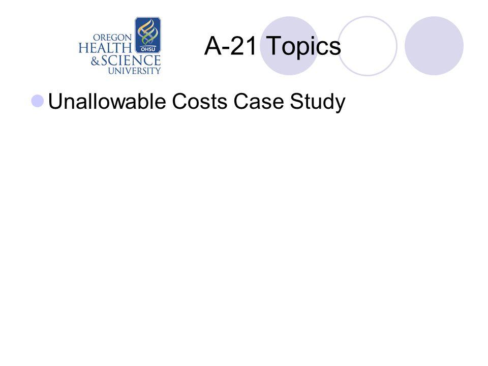 A-21 Topics Unallowable Costs Case Study