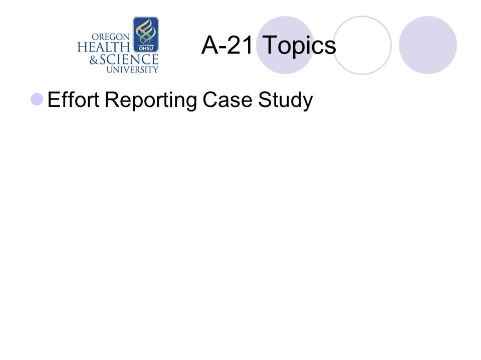 A-21 Topics Effort Reporting Case Study