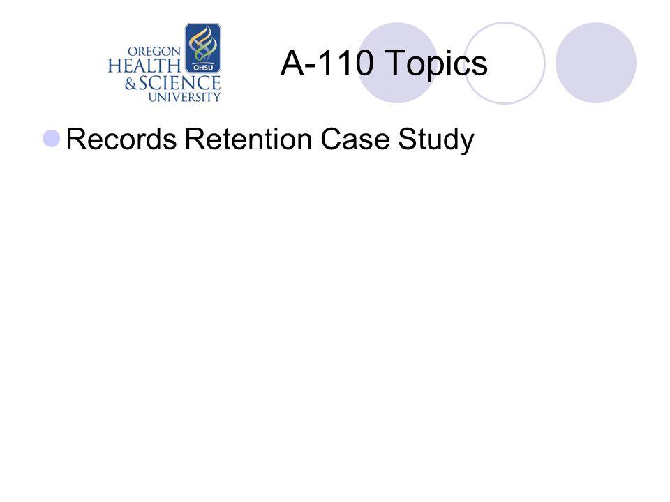 A-110 Topics Records Retention Case Study