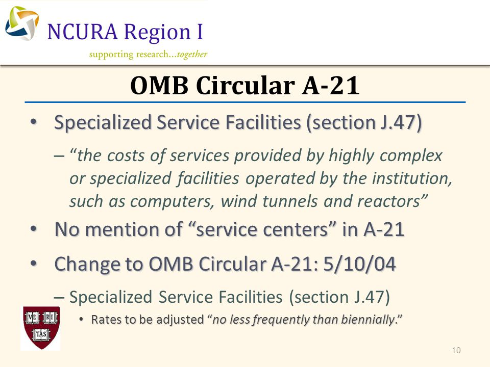 "OMB Circular A-21 Specialized Service Facilities (section J.47) Specialized Service Facilities (section J.47) – ""the costs of services provided by hig"