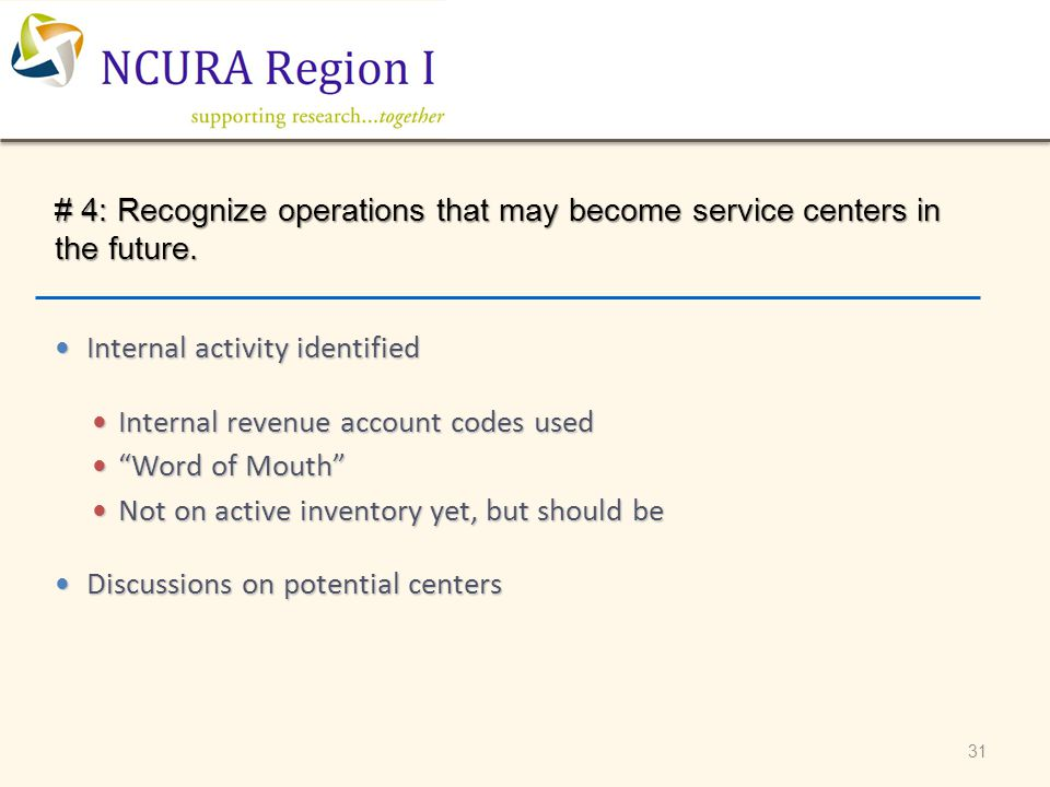 31 # 4: Recognize operations that may become service centers in the future. Internal activity identified Internal activity identified Internal revenue