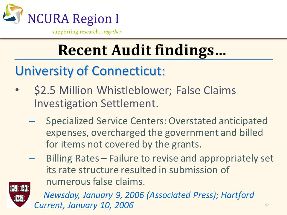 Recent Audit findings… University of Connecticut: $2.5 Million Whistleblower; False Claims Investigation Settlement. – Specialized Service Centers: Ov
