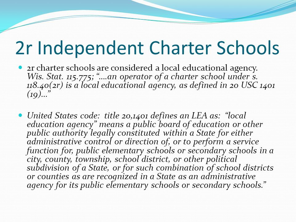 2r Independent Charter Schools 2r charter schools are considered a local educational agency.