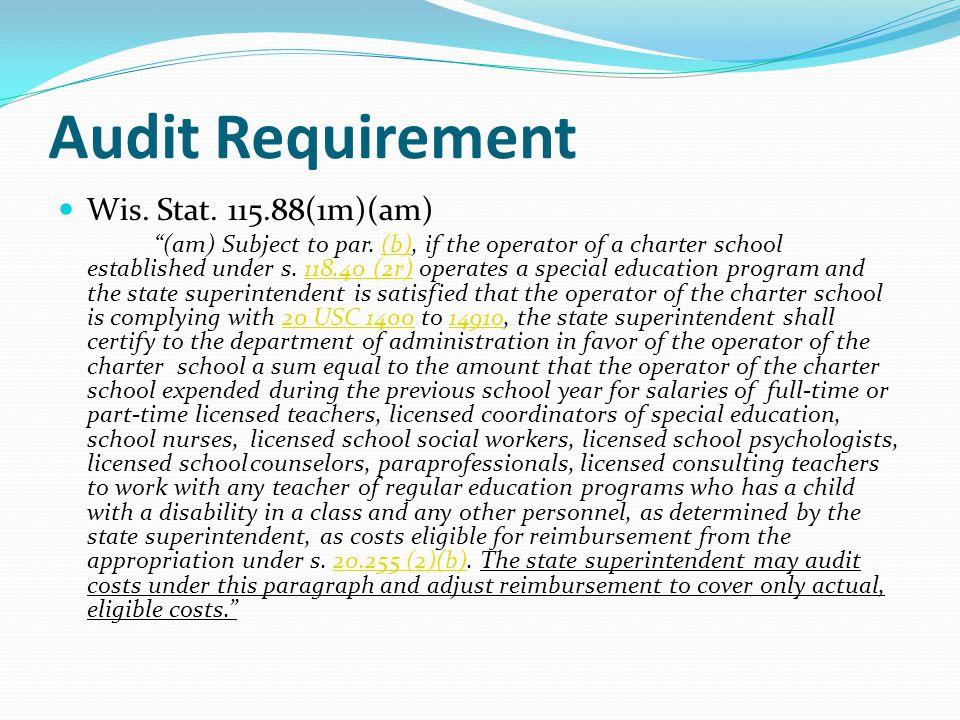 Audit Requirement Wis.Stat. 115.88(1m)(am) (am) Subject to par.