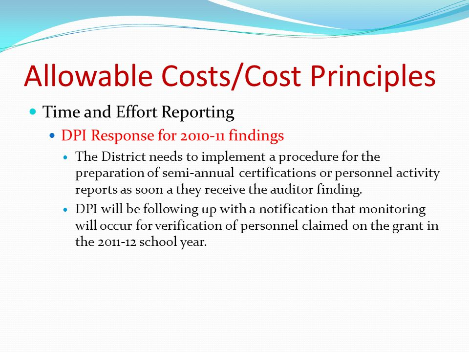 Time and Effort Reporting DPI Response for 2010-11 findings The District needs to implement a procedure for the preparation of semi-annual certifications or personnel activity reports as soon a they receive the auditor finding.