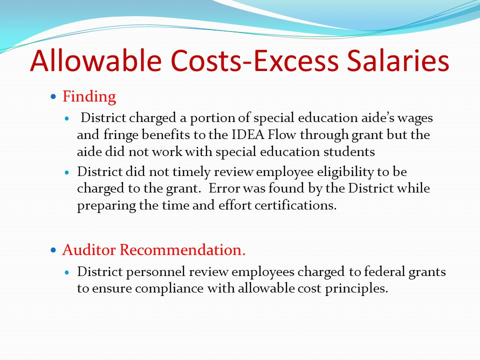 Finding District charged a portion of special education aide's wages and fringe benefits to the IDEA Flow through grant but the aide did not work with special education students District did not timely review employee eligibility to be charged to the grant.