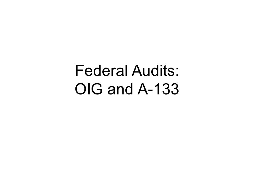 Federal Audits: OIG and A-133