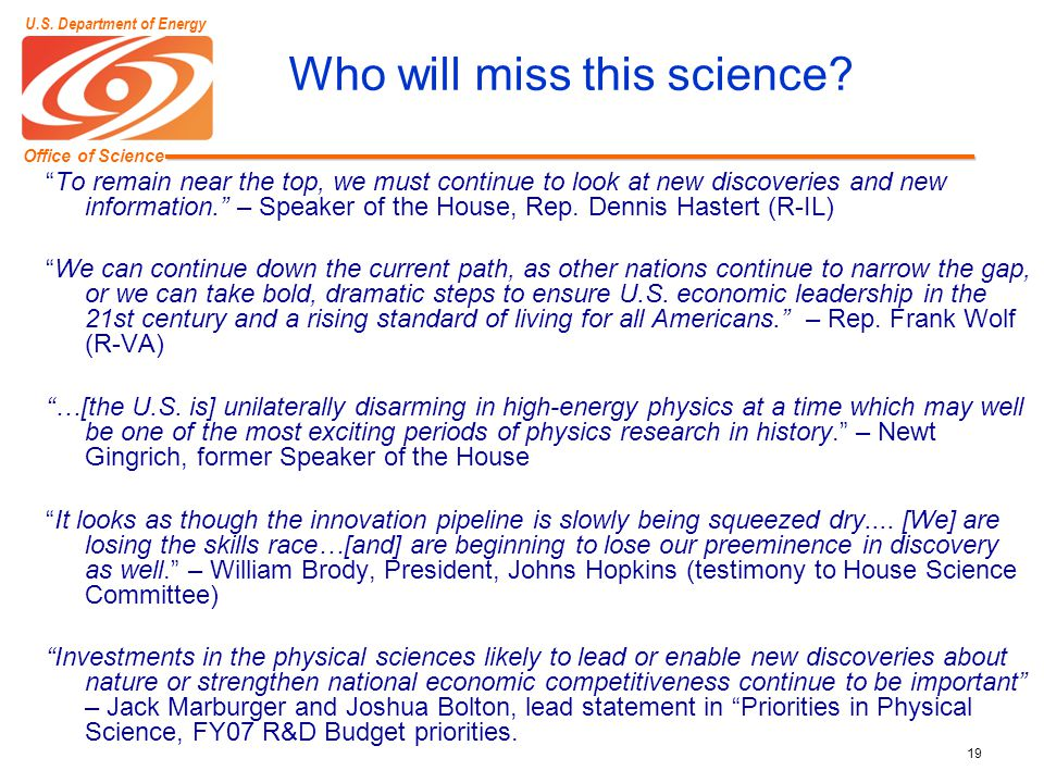 Office of Science U.S. Department of Energy 19 Who will miss this science.