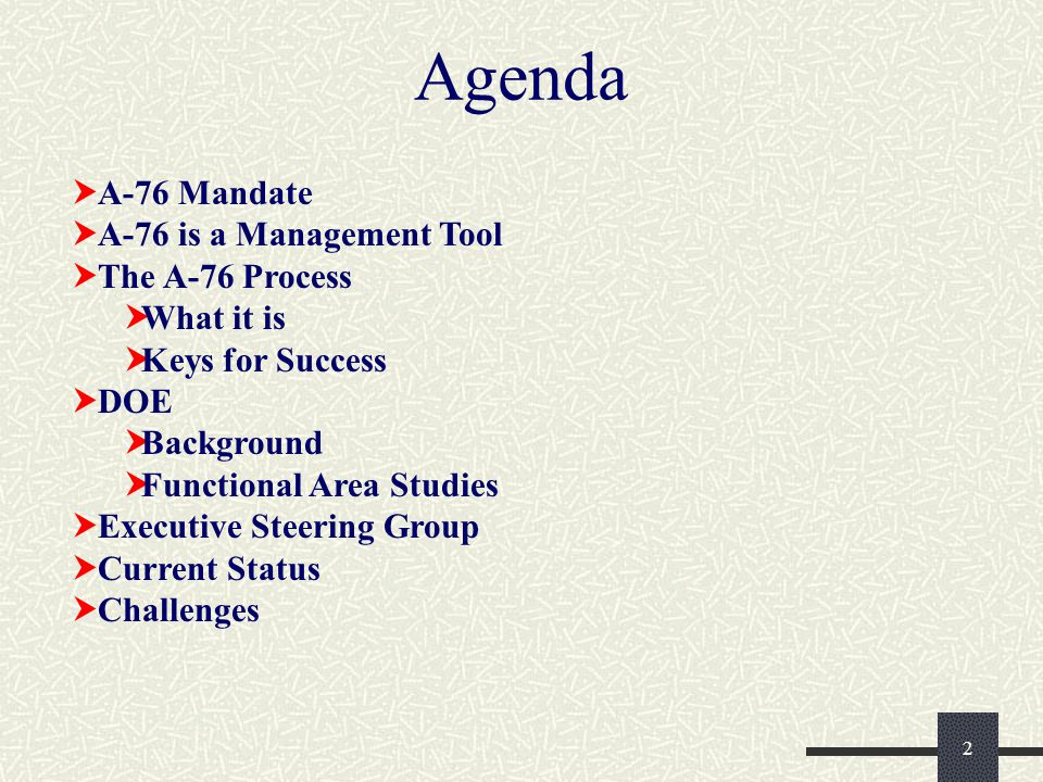 2  A-76 Mandate  A-76 is a Management Tool  The A-76 Process  What it is  Keys for Success  DOE  Background  Functional Area Studies  Executive Steering Group  Current Status  Challenges Agenda