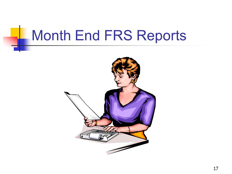 17 Month End FRS Reports