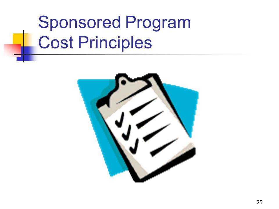 25 Sponsored Program Cost Principles