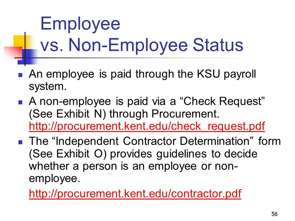 56 Employee vs.Non-Employee Status An employee is paid through the KSU payroll system.
