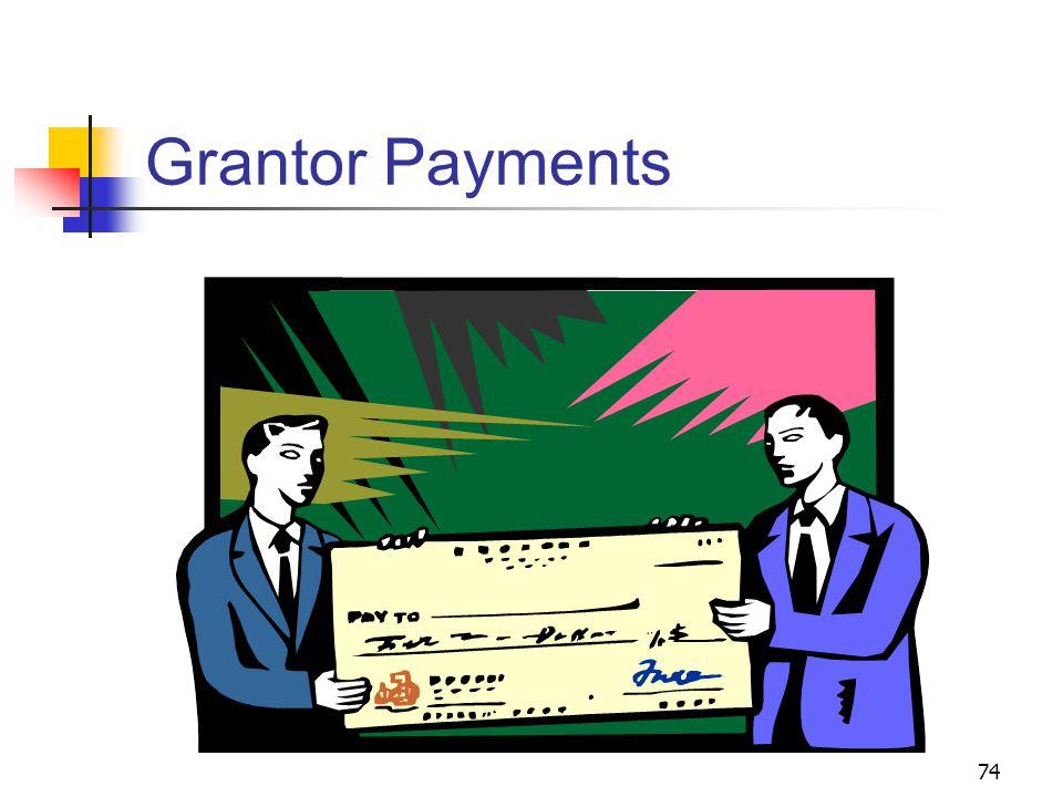 74 Grantor Payments