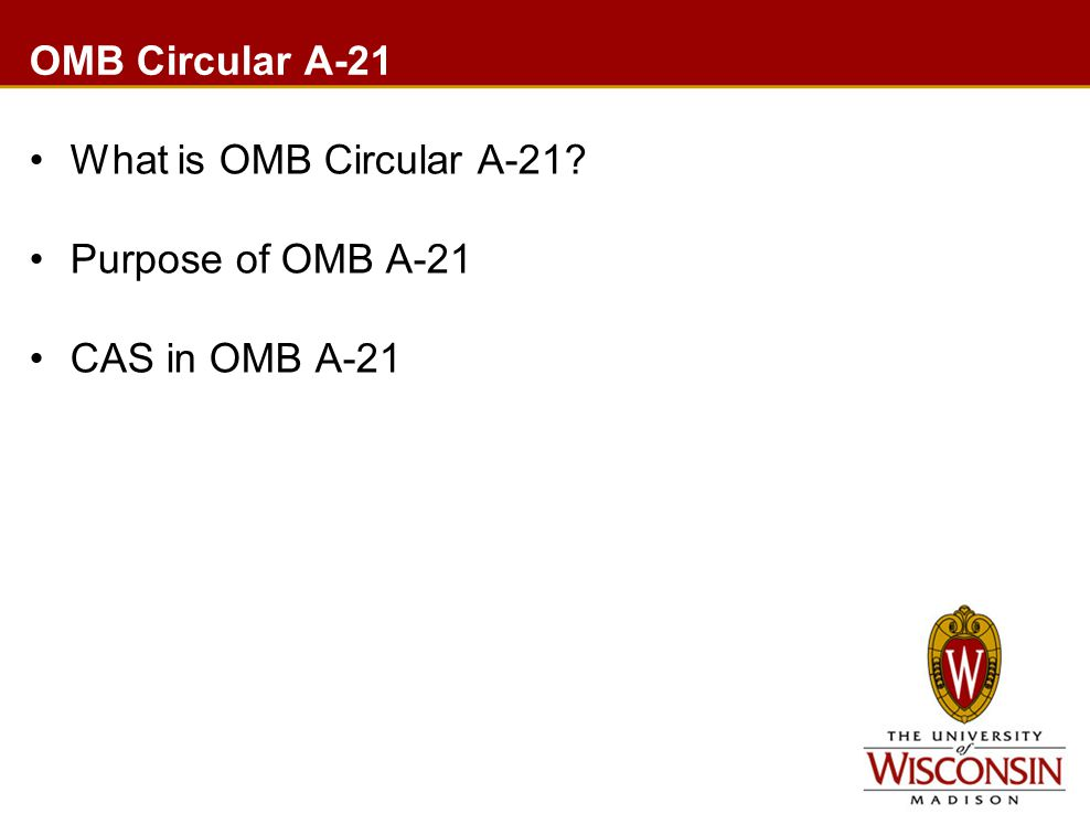 OMB Circular A-21 What is OMB Circular A-21 Purpose of OMB A-21 CAS in OMB A-21