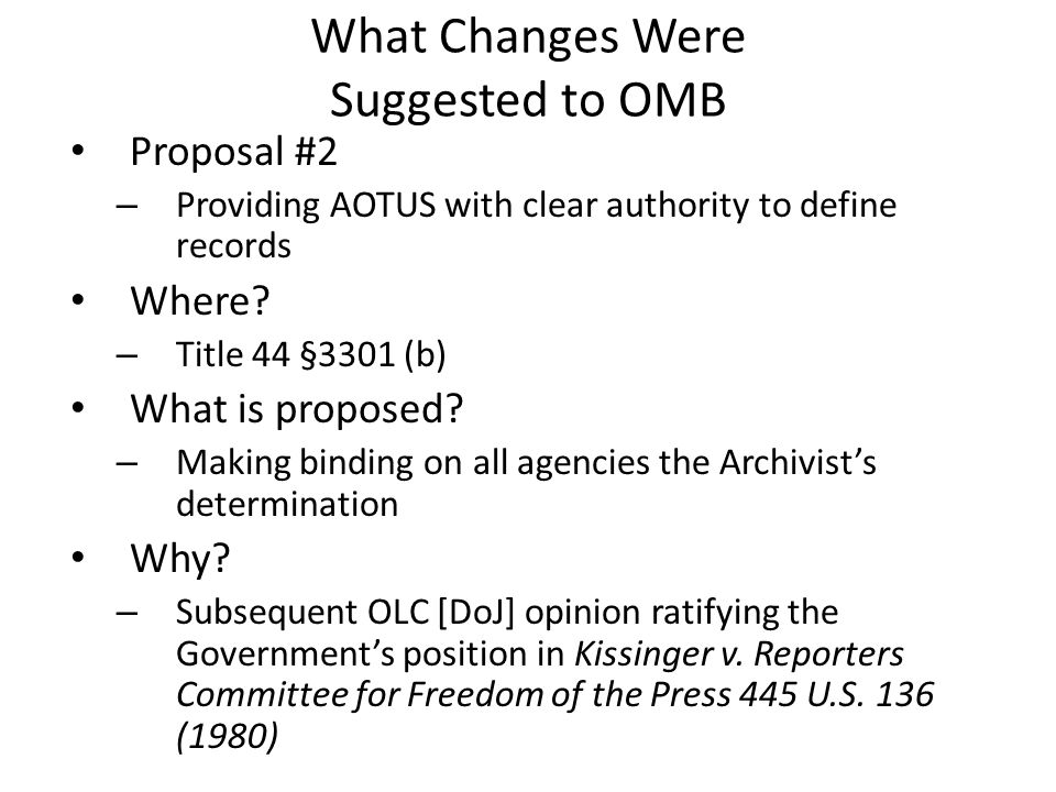 What Changes Were Suggested to OMB Proposal #2 – Providing AOTUS with clear authority to define records Where.