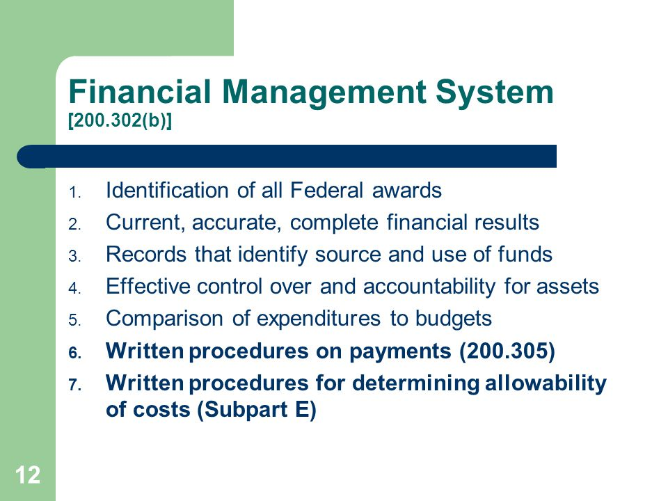 Financial Management System [200.302(b)] 1. Identification of all Federal awards 2.