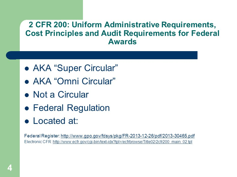 Process Presidential Executive Order (2009) and Memorandum (2011) Create a more streamlined and accountable structure to coordinate financial assistance COFAR created (2011) Improve delivery, mgt, coordination, accountability of Federal grants OMB issued Advance Notice on Potential Reforms 2/28/2012 OMB issued Draft Proposal 2/1/2013 OMB published New Uniform Guidance (Final) 12/26/2013 (Federal Agencies to submit implementing regs by 6/26/14) 5