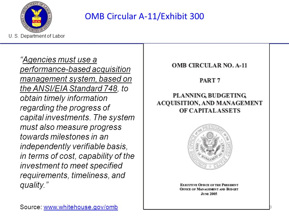 "U. S. Department of Labor 9 ""Agencies must use a performance-based acquisition management system, based on the ANSI/EIA Standard 748, to obtain timely"
