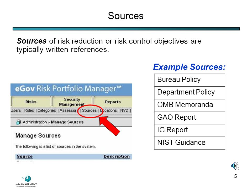 5 Sources Sources of risk reduction or risk control objectives are typically written references.