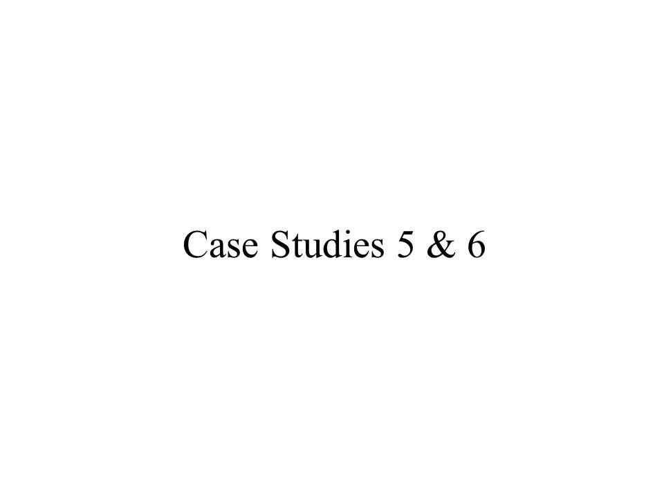 Case Studies 5 & 6