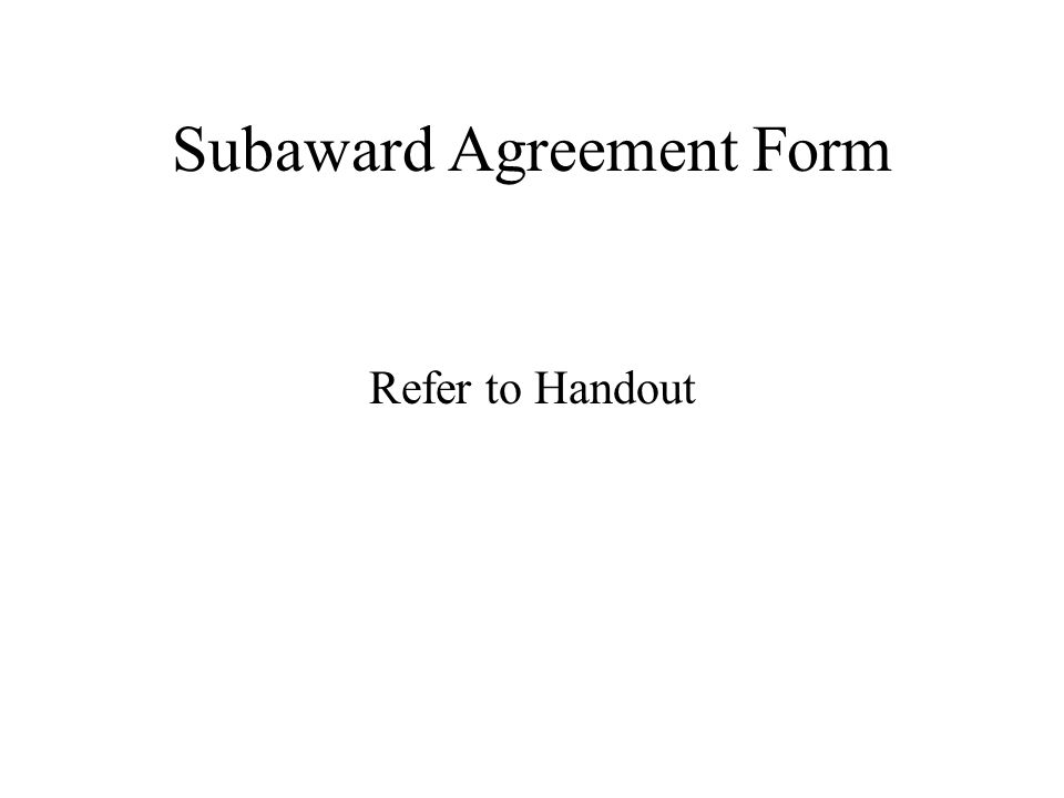 Subaward Agreement Form Refer to Handout