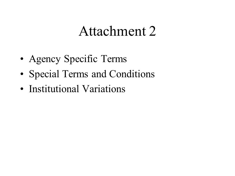 Attachment 2 Agency Specific Terms Special Terms and Conditions Institutional Variations