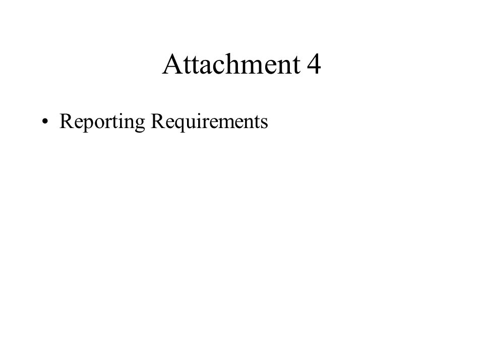 Attachment 4 Reporting Requirements