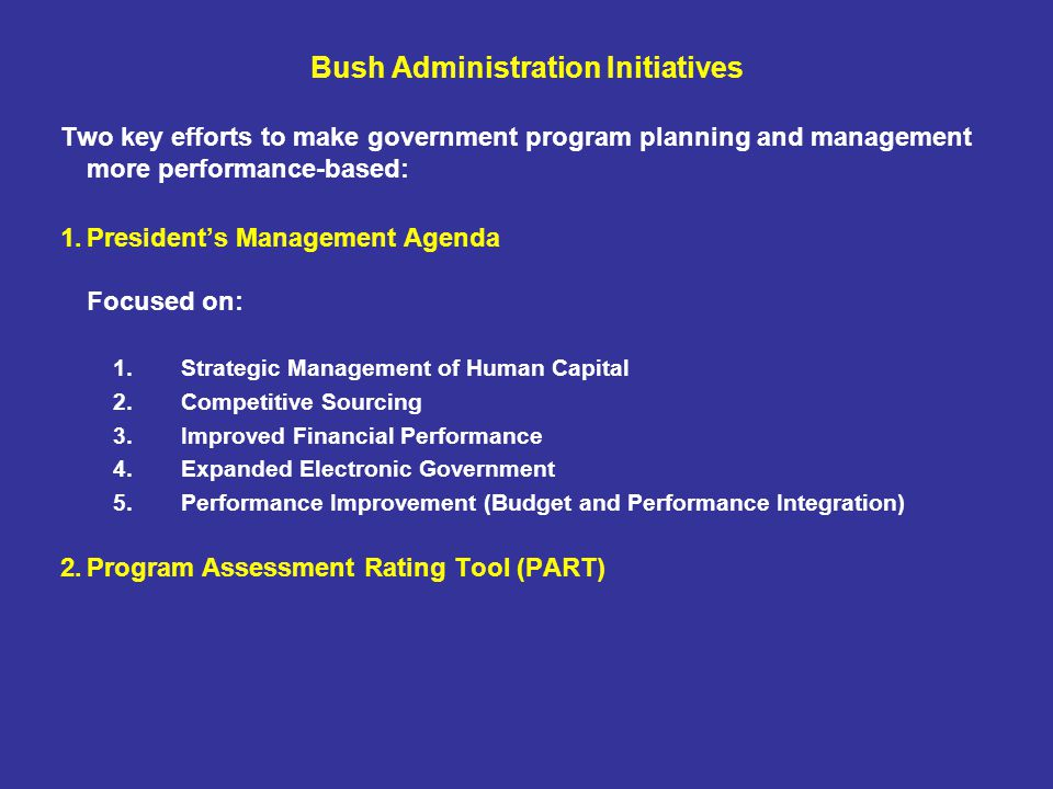 35 Challenges: Impact Executive Branch –OMB and agency leaders need to continue systematic efforts to base management, funding, and authorization decisions on PART assessments and other evaluation results.