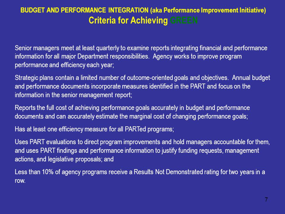8 Executive Order 13450 – Improving Government Program Performance (November 13, 2007) In 2007, the President signed an Order requiring each agency to designate a Performance Improvement Officer (PIO).