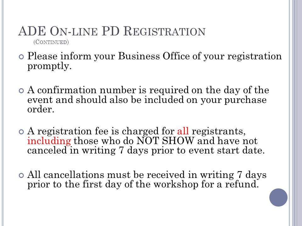 ADE O N - LINE PD R EGISTRATION (C ONTINUED ) Please inform your Business Office of your registration promptly.