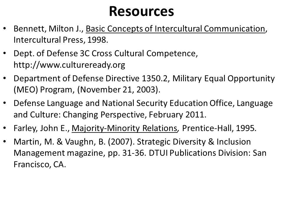 Resources Bennett, Milton J., Basic Concepts of Intercultural Communication, Intercultural Press, 1998.