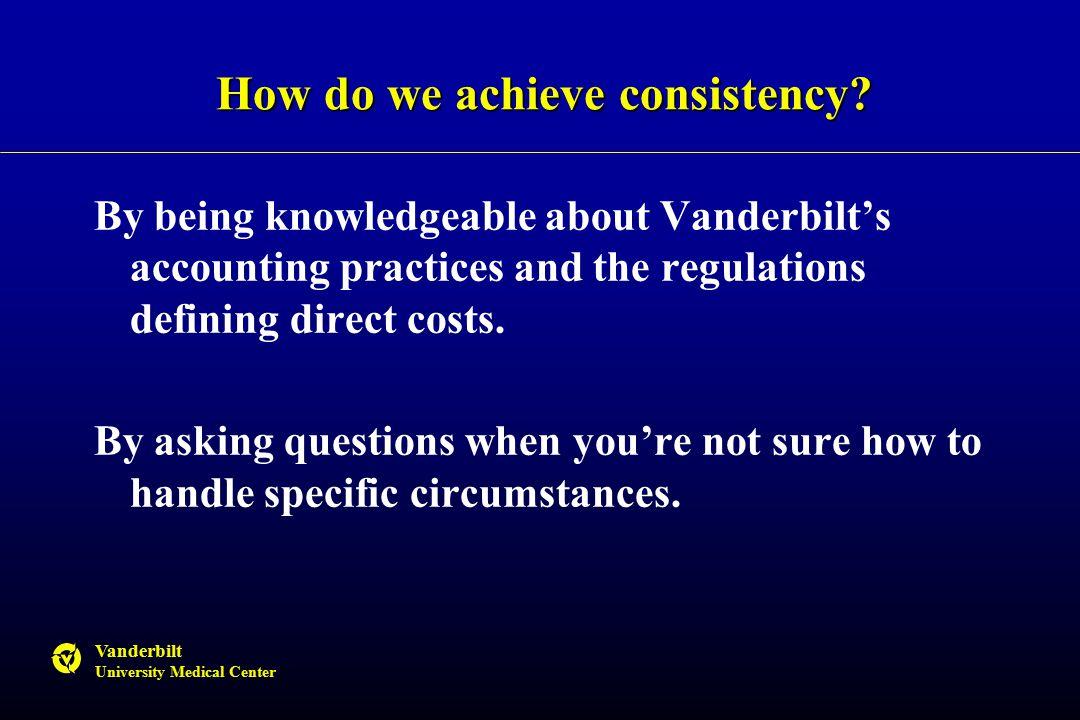 Vanderbilt University Medical Center How do we achieve consistency.