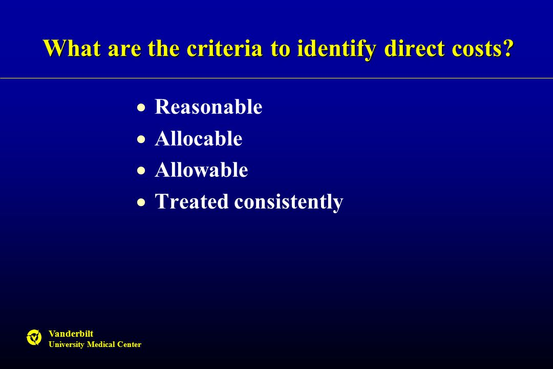 Vanderbilt University Medical Center What are the criteria to identify direct costs.