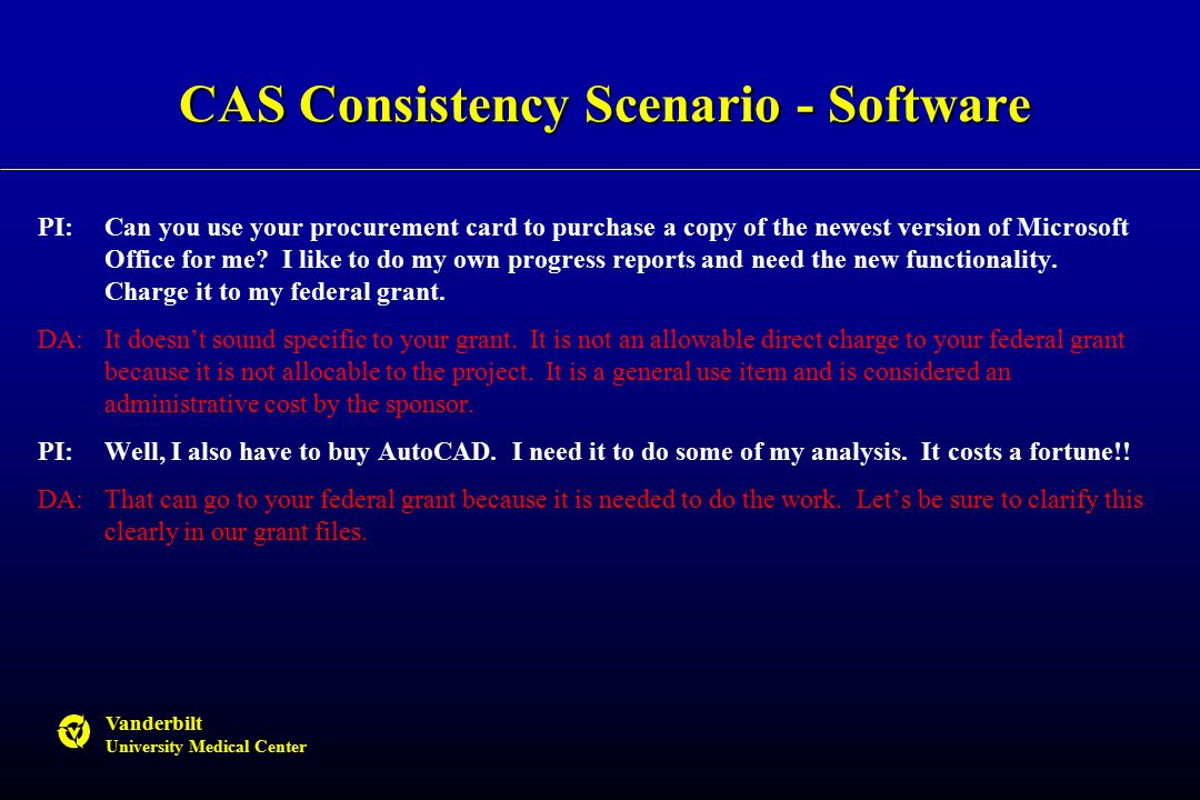 Vanderbilt University Medical Center CAS Consistency Scenario - Software PI:Can you use your procurement card to purchase a copy of the newest version of Microsoft Office for me.
