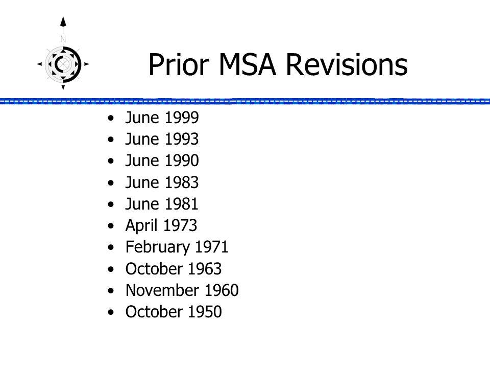 Prior MSA Revisions June 1999 June 1993 June 1990 June 1983 June 1981 April 1973 February 1971 October 1963 November 1960 October 1950